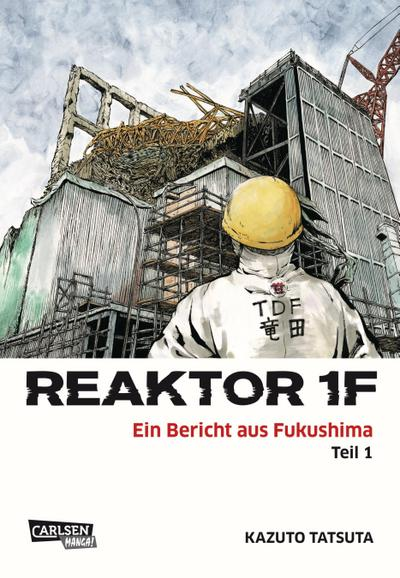 Reaktor 1F - Ein Bericht aus Fukushima 1