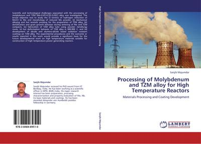 Processing of Molybdenum and TZM alloy for High Temperature Reactors