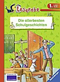 Die allerbesten Schulgeschichten (Leserabe -  ...
