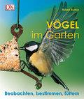 Vögel im Garten: Beobachten, bestimmen, fütte ...