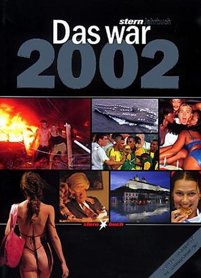 Das war 2002: Stern Jahrbuch - 2003 Gruner & Jahr Verlag - Broschiert, Deutsch, Diverse, Stern-Jahrbuch, Stern-Jahrbuch