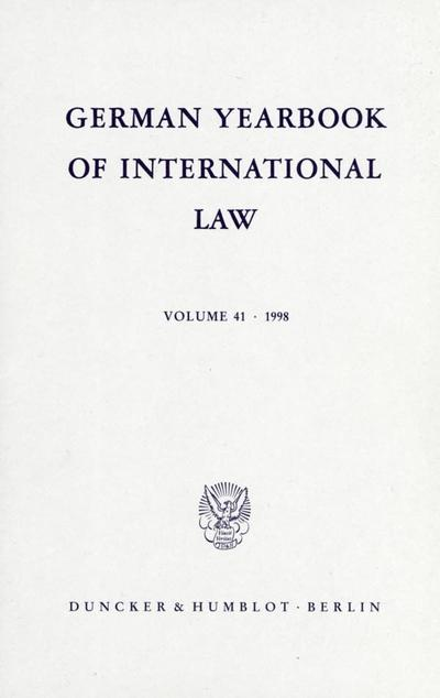 German Yearbook of International Law / Jahrbuch für Internationales Recht. Vol. 41 (1998). Mit Abb. (German Yearbook of International Law / Jahrbuch für Internationales Recht; GYIL 41)