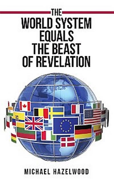 The World System Equals the Beast of Revelation