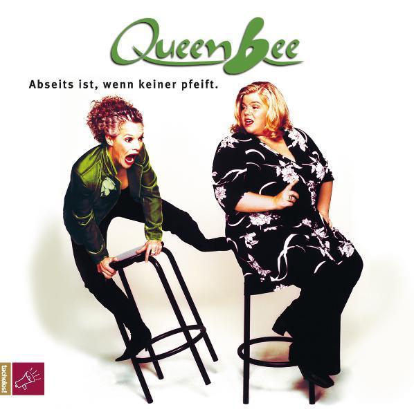 Abseits ist, wenn keiner pfeift Queen Bee