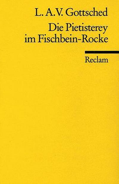 Die Pietisterey im Fischbein-Rocke (Reclams Universal-Bibliothek)
