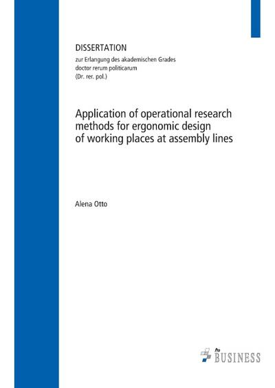 Application of operational research methods for ergonomic design of working places at assembly lines - Pro Business - Taschenbuch, , Alina Otto, Diss. Univ. Jena 2012, Diss. Univ. Jena 2012