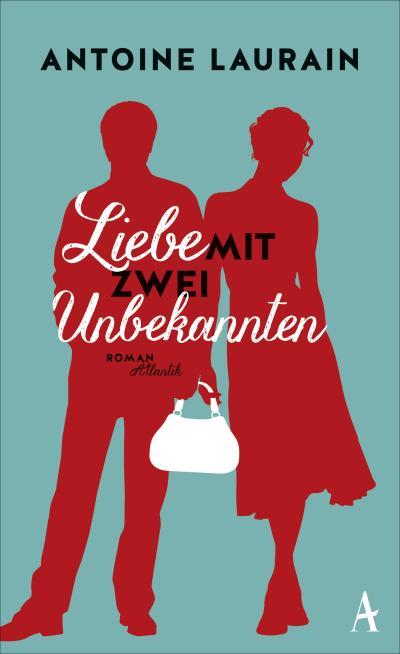 Liebe mit zwei Unbekannten; Übers. v. Kalscheuer, Claudia; Deutsch