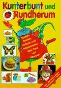 Kunterbunt und Rundherum