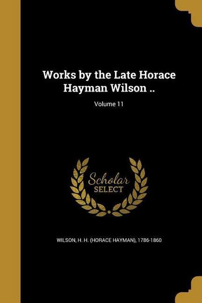 WORKS BY THE LATE HORACE HAYMA