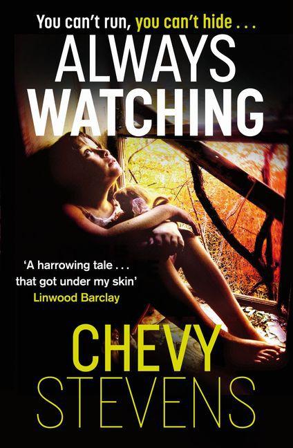 Chevy Stevens ~ Always Watching 9780751549881