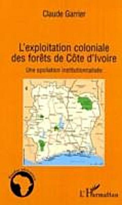 Exploitation coloniale des forets de la