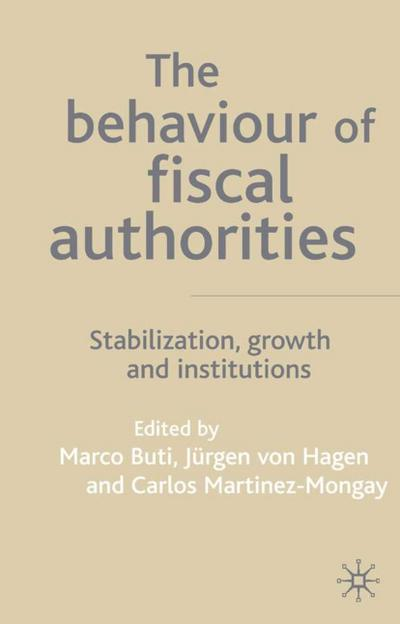 The Behaviour of Fiscal Authorities: Stabilisation, Growth and Institutions