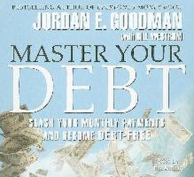 Master Your Debt: Slash Your Monthly Payments and Become Debt-Free