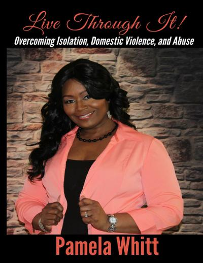 Live Through It: Overcoming Isolation, Domestic Violence, and Abuse