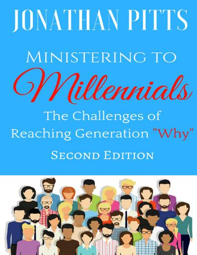 Ministering to Millennials: The Challenges of Reaching Generation 'Why'