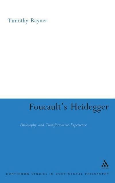 Foucault's Heidegger: Philosophy and Transformative Experience