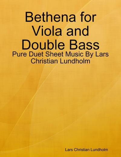 Bethena for Viola and Double Bass - Pure Duet Sheet Music By Lars Christian Lundholm