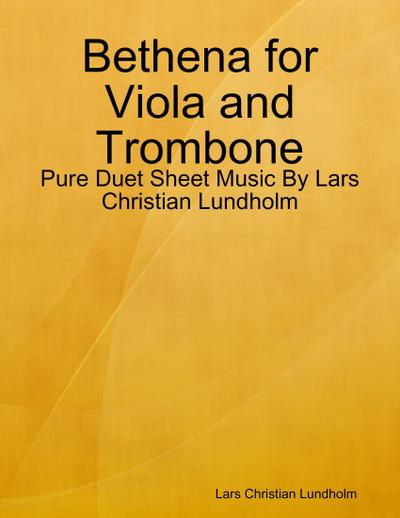 Bethena for Viola and Trombone - Pure Duet Sheet Music By Lars Christian Lundholm