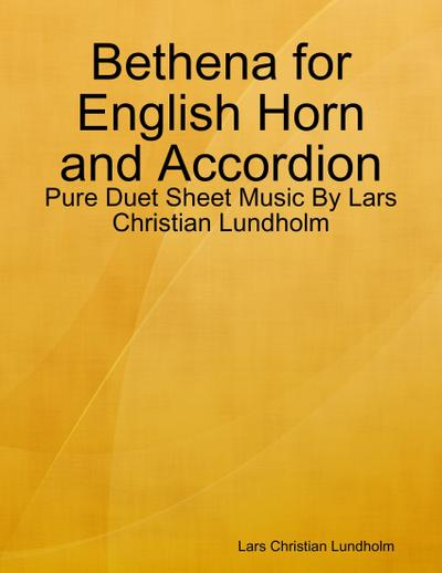 Bethena for English Horn and Accordion - Pure Duet Sheet Music By Lars Christian Lundholm