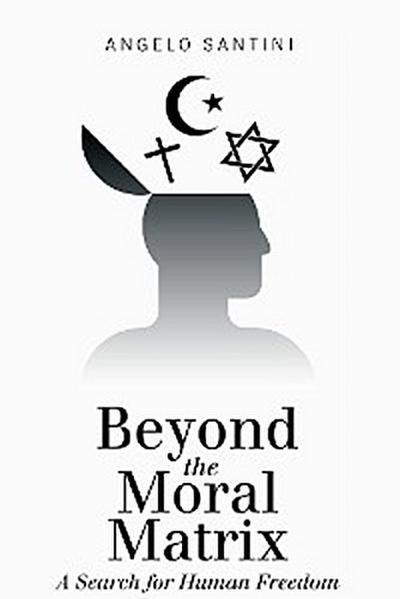 Beyond the Moral Matrix