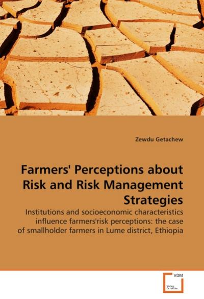 Farmers' Perceptions about Risk and Risk Management Strategies