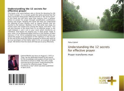 Understanding the 12 secrets for effective prayer