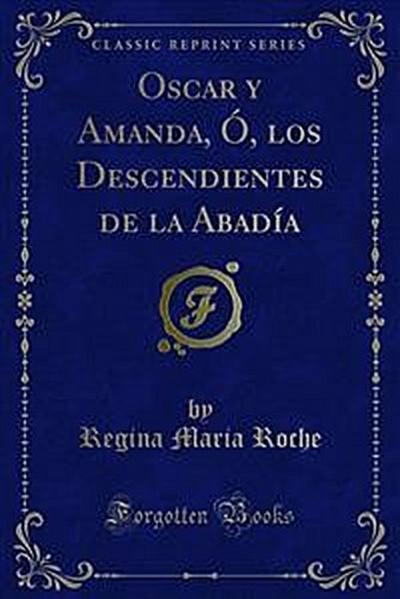 Oscar y Amanda, Ó, los Descendientes de la Abadía