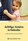 Auffälliges Verhalten im Kindesalter - Band 1