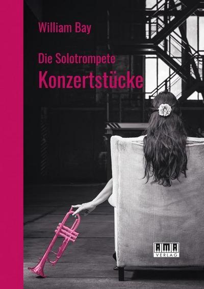 Die Solotrompete: Konzertstücke