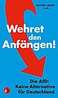 Wehret den Anfängen!; Die AfD: Keine Alternat ...
