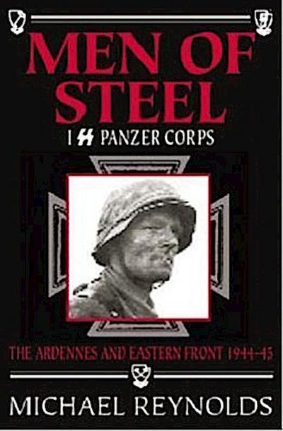 Men of Steel: 1st SS Panzer Corps 1944-45