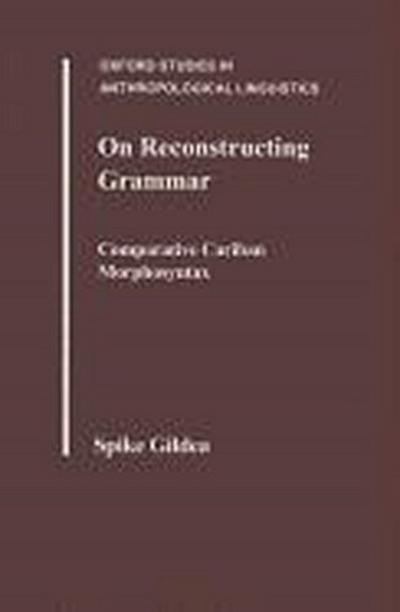 On Reconstructing Grammar: Comparative Cariban Morphosyntax