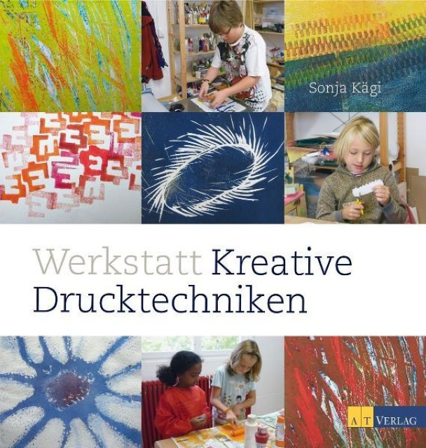 Werkstatt kreative Drucktechniken Sonja Kägi