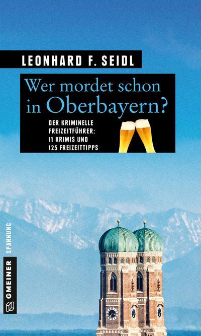 Wer mordet schon in Oberbayern?