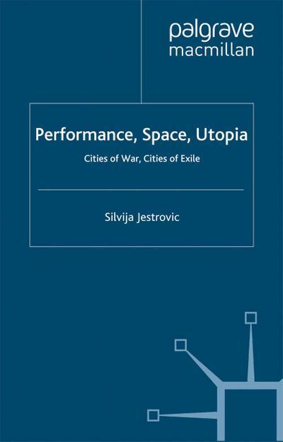 Performance, Space, Utopia