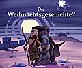 Die Weihnachtsgeschichte?; Ill. v. Ernle, Christina/Becher, Corinna; Deutsch