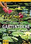Gartenteiche anlegen und gestalten