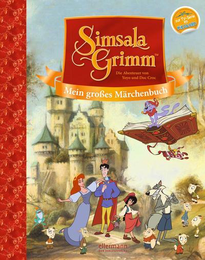 Mein großes Märchenbuch: SimsalaGrimm: Die Abenteuer von Yoyo und Doc Croc