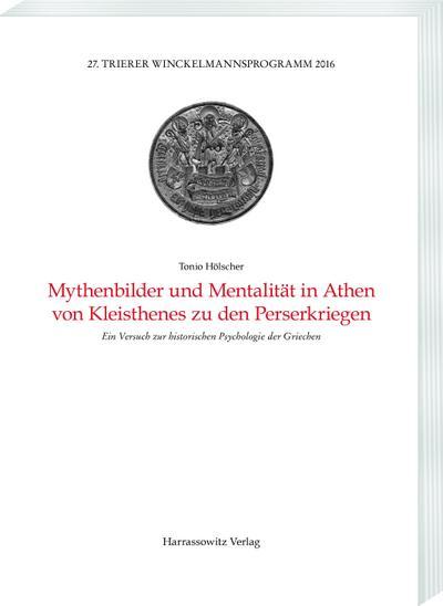 Mythenbilder und Mentalität in Athen von Kleisthenes zu den Perserkriegen