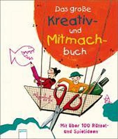 Das große Kreativ- und Mitmachbuch; Mit über 100 Rätsel- und Spielideen   ; Ill. v. McBride, Susan /Zedelius, Miriam /Übers. v. Stütze, Annett; , Mit Illustrationen