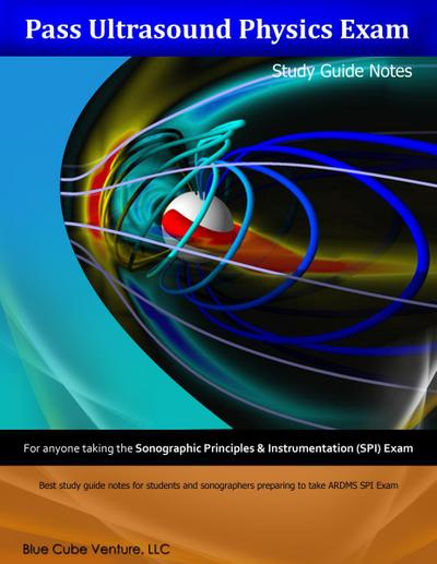 Pass Ultrasound Physics Exam Study Guide Notes