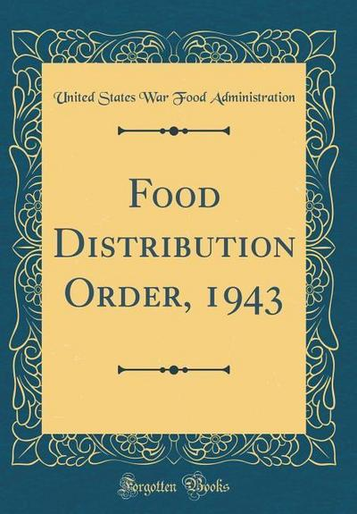 Food Distribution Order, 1943 (Classic Reprint)