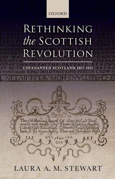 Rethinking the Scottish Revolution: Covenanted Scotland, 1637-51