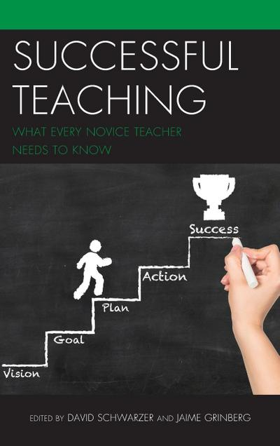 Successful Teaching: What Every Novice Teacher Needs to Know