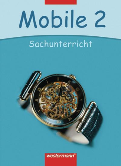 Mobile. Sachunterricht 2. Schülerband. Hessen und Rheinland-Pfalz