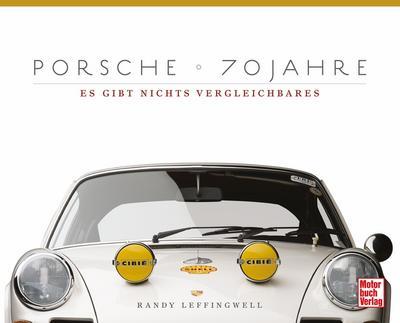 Porsche 70 Jahre; Es gibt nichts Vergleichbares; Deutsch; 220 farb. Fotos, 128 schw.-w. Fotos