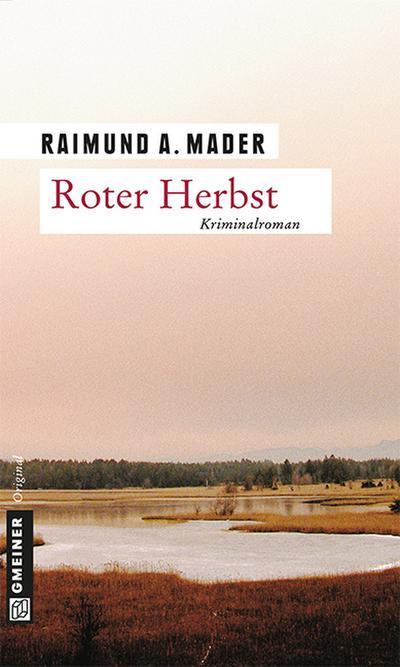 Roter Herbst; Kriminalroman; Krimi im Gmeiner-Verlag; Deutsch