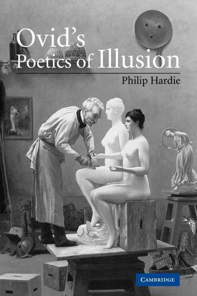 Ovid's Poetics of Illusion