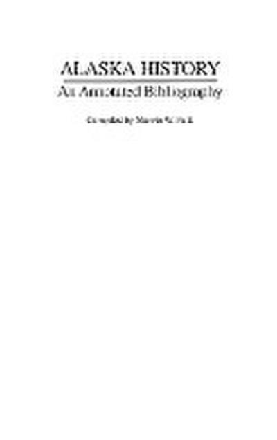 Alaska History: An Annotated Bibliography
