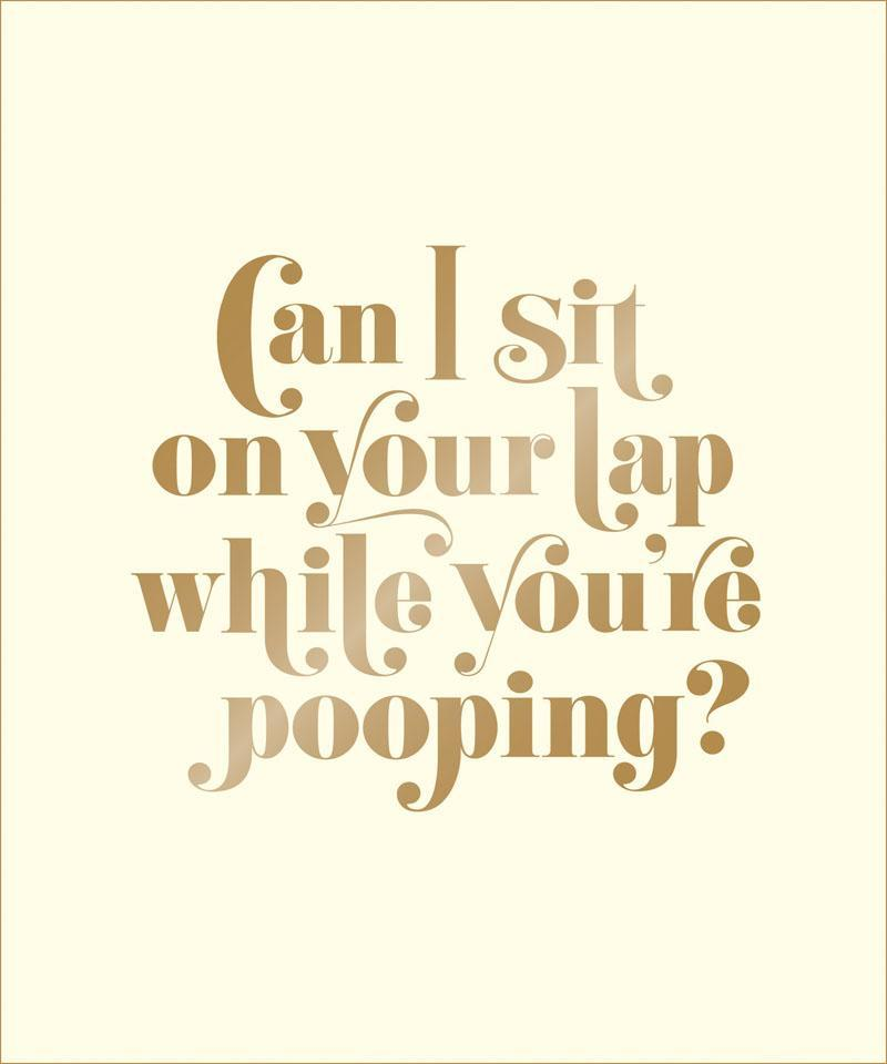 Matthew Carroll ~ Can I Sit on Your Lap While You're Pooping? 9781419720246